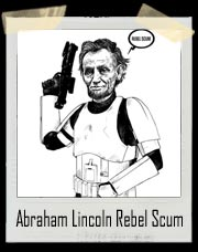 Abraham Lincoln Rebel Scum T Shirt