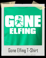 Gone Elfing Christmas T-Shirt