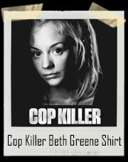 Cop Killer Beth Greene Walking Dead RIP T-Shirt