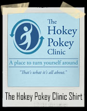 The Hokey Pokey Clinic - A Place To Turn Yourself Around T-Shirt