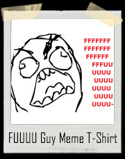FFFFFUUUUUUUU- Guy Meme Original T-Shirt