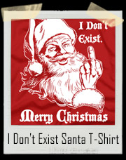 I Don't Exist Santa Claus Christmas T-Shirt