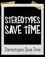 Stereotypes Save Time T-Shirt