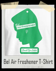Fresh Price Of Bel Air Freshener Smell Ya Later T-Shirt