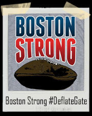 Boston Strong Patriots #DeflateGate 2015 T-Shirt