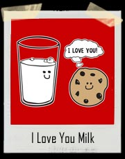 I Love You Milk and Chocolate Cookie T Shirt