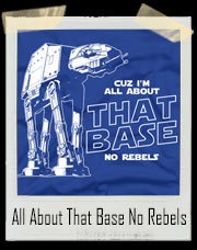 All About That Base No Rebels Star Wars T-Shirt