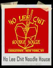 Ho Lee Chit Chinese Noodle House T-Shirt