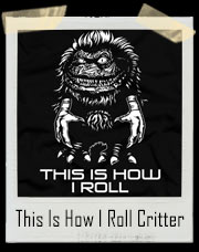 This Is How I Roll Critters T-Shirt