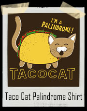 Taco Cat I'm A Palindrome T-Shirt