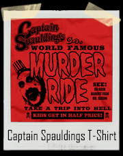 Captain Spaulding's World Famous Murder Ride T-Shirt