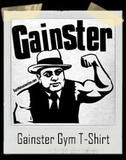 Gainster Gangster Gym GAINS T-Shirt