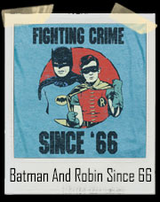 Batman And Robin Since 66 T-Shirt