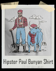 Hipster Paul Bunyan T-Shirt