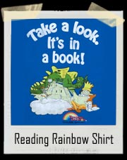 Dragon Reading Rainbow Shirt - Take a look, It's in a Book!