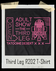 XXX Adult Show Third Leg R2D2 T-Shirt