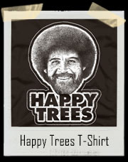 Bob Ross Likes Painting Happy Little Trees T-Shirt
