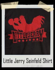 Little Jerry Seinfeld Cock Fighting Rooster T Shirt