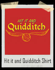 Hit it and Quidditch Harry Potter T-Shirt