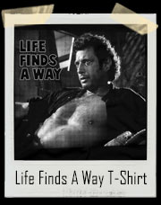 Life Finds A Way Jurassic Park Jeff Goldblum Shirt