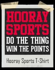 Hooray Sports Do The Thing Win The Points T-Shirt