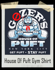 Gozer's House Of Puft Gym - Get Puft - Stay Puft T-Shirt