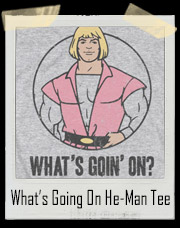 He-Man What's Going On? 4 Non Blondes T-Shirt