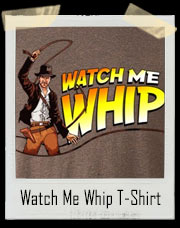 Watch Me Whip Watch Me Nae Nae Indiana Jones T-Shirt