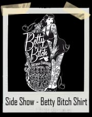Side Show Freaks - Betty Bitch - Tattoo T Shirt