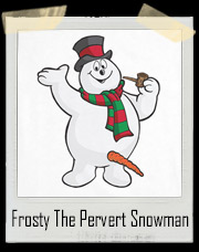 Frosty The Pervert Snowman Christmas T-Shirt
