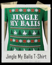 Jingle My Balls Ugly Christmas T-Shirt