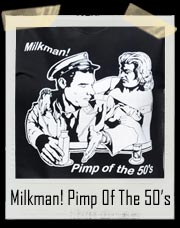 Milkman - Pimp of the 50's T Shirt