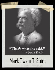 That's What She Said Mark Twain T-Shirt