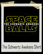 Spaceballs The Schwartz Awakens