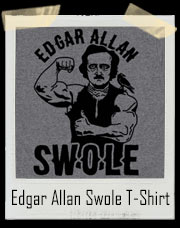 Edgar Allan Poe Swole Gym T-Shirt