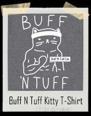 Buff N Tuff Kitty Gym T-Shirt