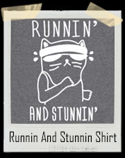 Runnin And Stunnin Kitty Cat Gym T-Shirt