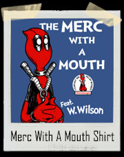 The Merc With A Mouth Deadpool / Dr. Seuss Inspired T-Shirt