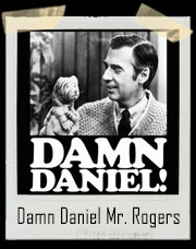 Damn Daniel Striped Tiger Mr. Rogers Neighborhood T-Shirt