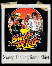 Sweep The Leg Karate Kid Street Fighter T-Shirt