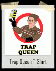 Ghostbusters 3 Inspired Trap Queen T-Shirt