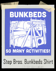 Step Brothers Bunkbeds So Many Activities T-Shirt