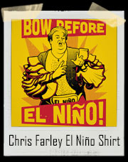 Chris Farley El Niño Weather Scope SNL El Nino T-Shirt