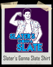Slater's Gonna Slate AC Slater Saved By The Bell Inspired T-Shirt