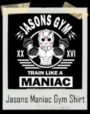 Jason Voorhees Gym - Train Like A Maniac T-Shirt