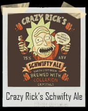 Crazy Rick's Schwifty Ale Rick And Morty Inspired T-Shirt