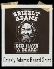Grizzly Adams DID Have A Beard Happy Gilmore Inspired T Shirt