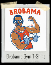 "President Barack Obama "" Brobama "" Gym T-Shirt"