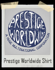 Prestige Worldwide ... Wide... Wide... Wide Step Brothers Inspired T-Shirt