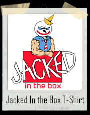 Jacked In the Box T-Shirt
